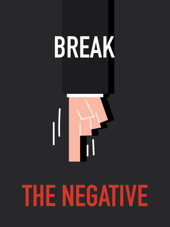 poorly: Words BREAK THE NEGATIVE