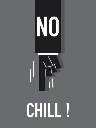 chill: Words NO CHILL