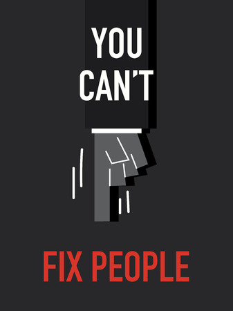 can not: Words YOU CAN NOT FIX PEOPLE