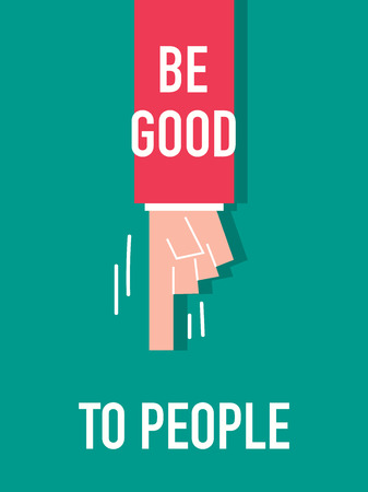 Words BE GOOD TO PEOPLE
