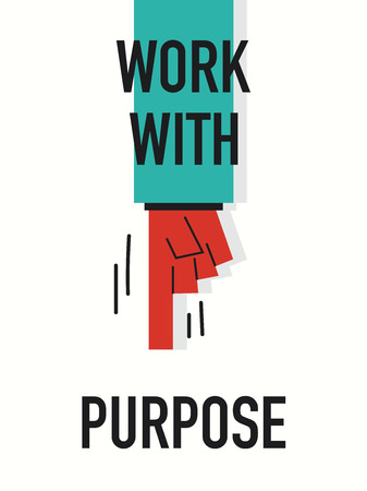 purpose: Words WORK WITH PURPOSE