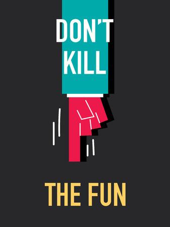 Words DO NOT KILL THE FUN