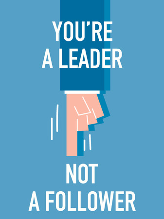 follower: Words YOU ARE A LEADER NOT A FOLLOWER