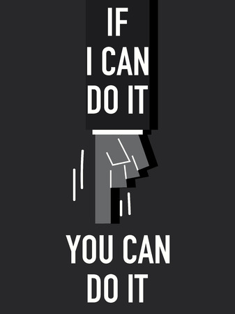 you can do it: Words IF I CAN DO IT YOU CAN DO IT Illustration
