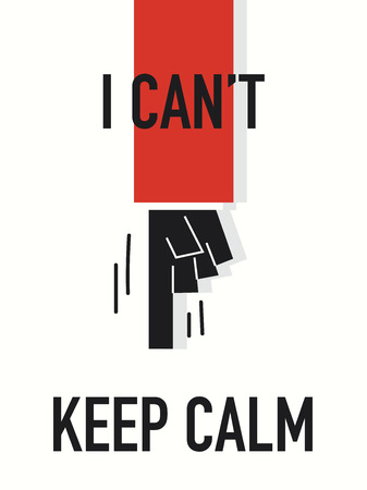 can not: Words I CAN NOT KEEP CALM