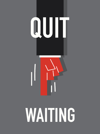 quit: Words QUIT WAITING Illustration