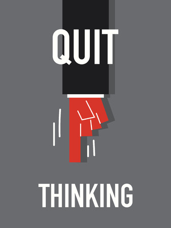 quit: Words QUIT THINKING