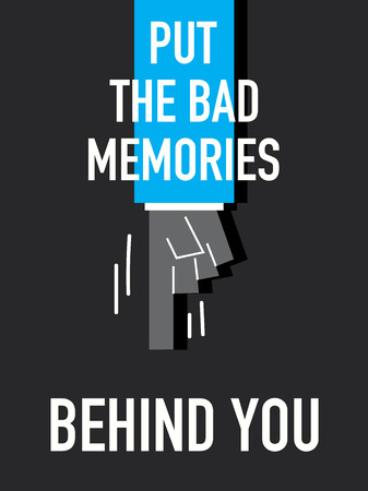 poorly: Words PUT THE BAD MEMORIES BEHIND YOU Illustration