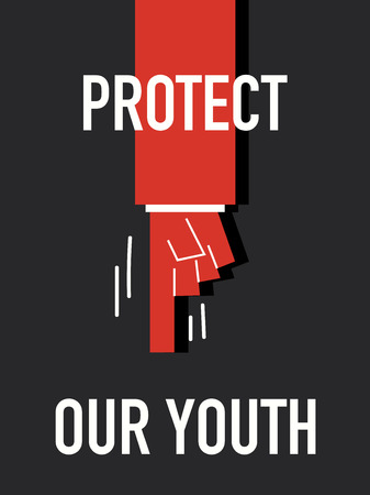 our vision: Words PROTECT OUT YOUTH