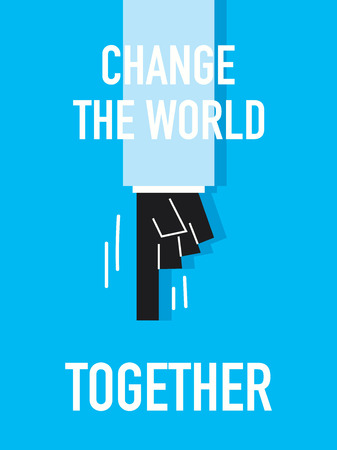 Words CHANGE THE WORLD TOGETHER
