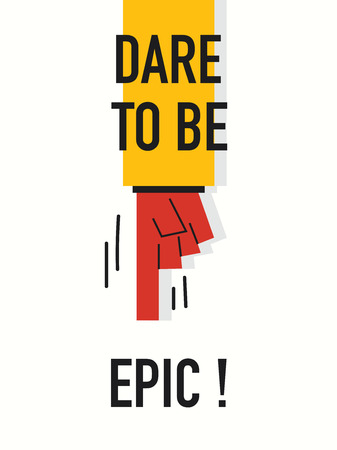 epic: words DARE TO BE EPIC Illustration