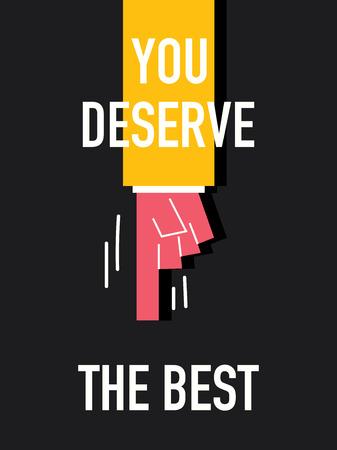 Words YOU DESERVE THE BEST Illustration