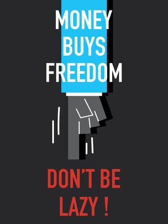 brisk: Words MONEY BUYS FREEDOM DO NOT BE LAZY