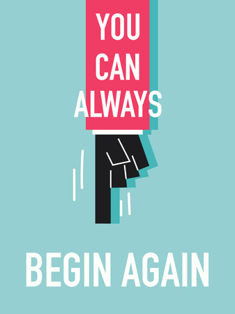 begin: Words YOU CAN ALWAYS BEGIN AGAIN