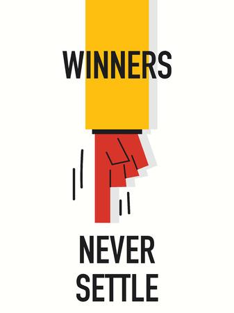 settle: Words WINNERS NEVER SETTLE Illustration