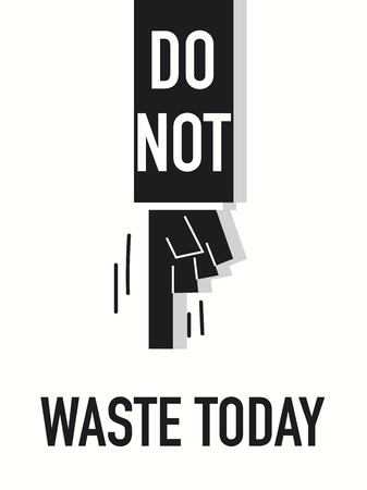 do not: Words DO NOT WASTE TOMORROW