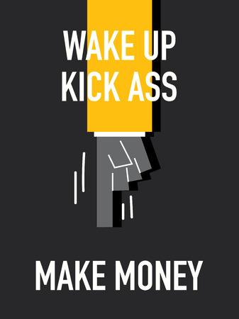 ass: Words WAKE UP KICK ASS MAKE MONEY Illustration