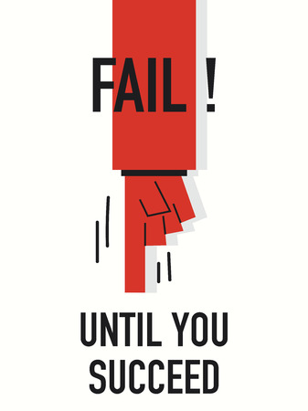 Words FAIL UNTIL YOU SUCCEED