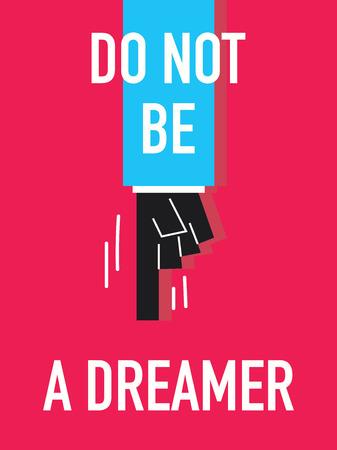 dreamer: Words DO NOT BE A DREAMER Illustration