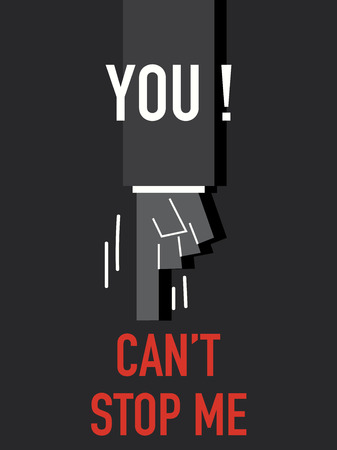 can not: Words YOU CAN NOT STOP ME