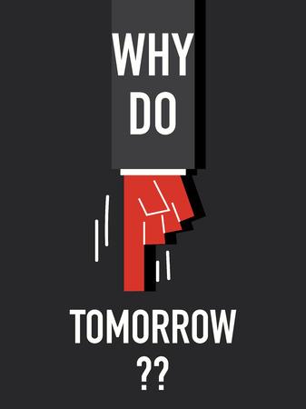 tomorrow: Words WHY DO TOMORROW