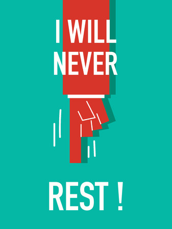 rest: Words I WILL NEVER REST Illustration