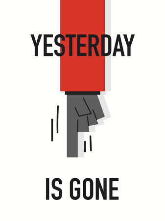 yesterday: Words YESTERDAY IS GONE