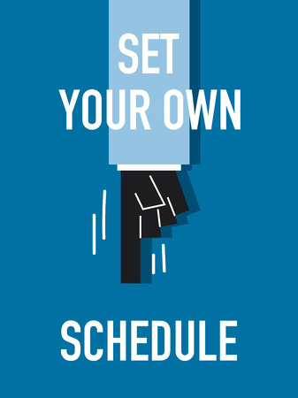 own: Words SET YOUR OWN SCHEDULE Illustration