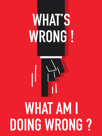 messed up: Words WHAT AM I DOING WRONG Illustration