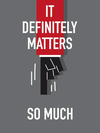 matters: Words IT DEFINITELY MATTERS SO MUCH