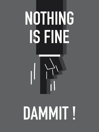 nothing: Words NOTHING IS FINE Illustration