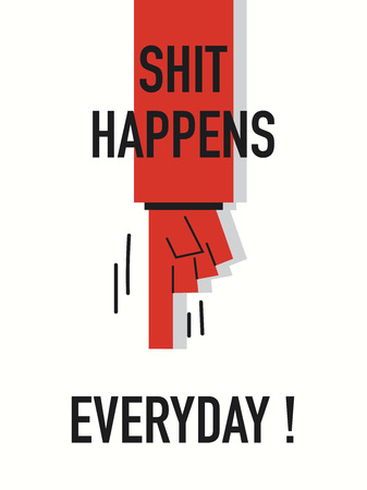 shit: Words SHIT HAPPENS EVERYDAY Illustration