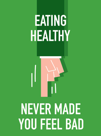 feel: Words EATING HEALTHY NEVER MADE YOU FEEL BAD Illustration