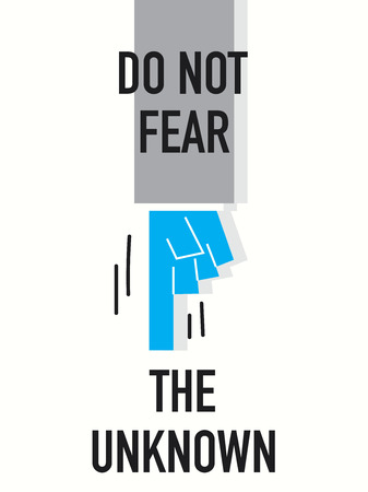 do not: Words DO NOT FEAR THE UNKNOWN