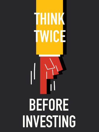 twice: Words THINK TWICE BEFORE INVESTING