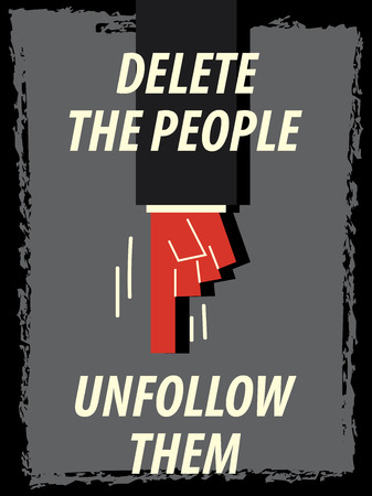 them: Words DELETE THE PEOPLE UNFOLLOW THEM Illustration