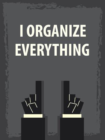 organize: I ORGANIZE EVERYTHING typography poster