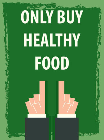 heath: ONLY BUY HEALTHY FOOD typography poster