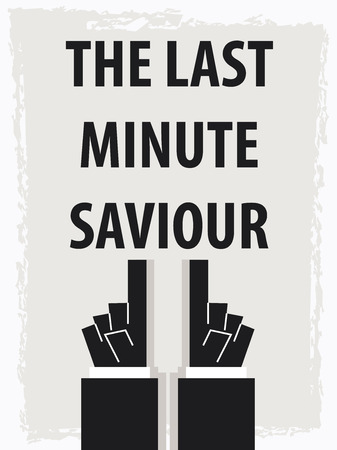 minute: THE LAST MINUTE SAVIOUR typography poster