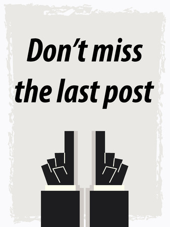 miss: DONT MISS THE LAST POST typography poster