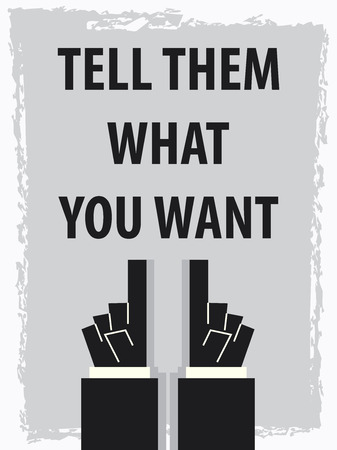 them: TELL THEM WHAT YOU WANT typography poster Illustration
