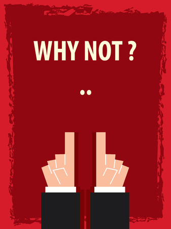 why not: WHY NOT typography poster Illustration