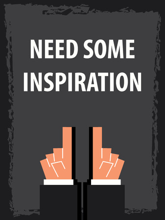 need: NEED SOME INSPIRATION typography poster