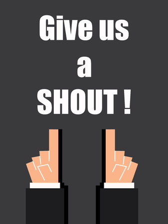shout: GIVE US A SHOUT typography Illustration