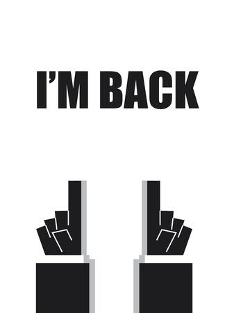 come back: I AM BACK typography signs Illustration