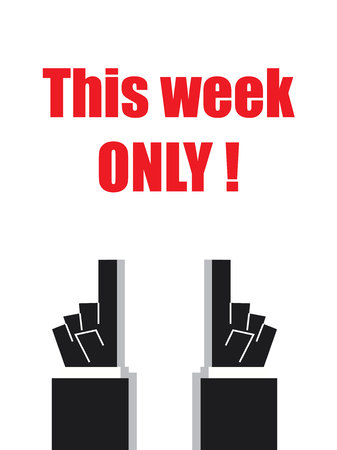 week: THIS WEEK ONLY typography signs