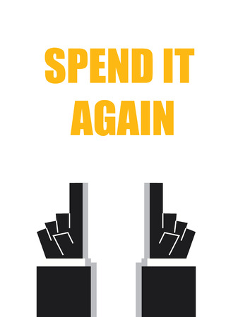 spend: SPEND IT AGAIN typography signs and symbols
