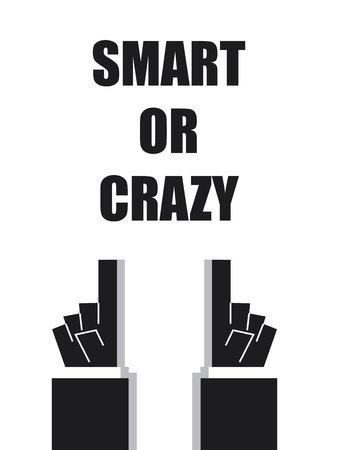 crazy: SMART OR CRAZY typography