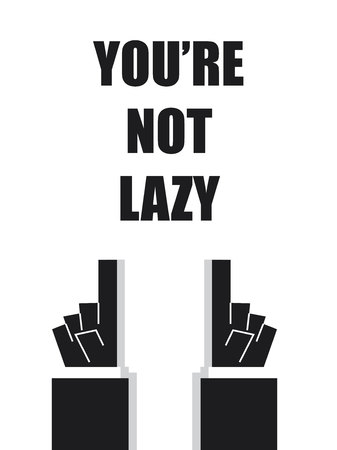 slacker: YOURE NOT LAZY typography Illustration