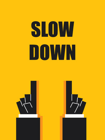 slow: SLOW DOWN signs and symbols Illustration